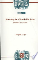 Reforming the African Public Sector. Retrospect and Prospects