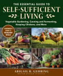 The Essential Guide to Self-Sufficient Living Book
