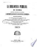 La Biblioteca pubblica di Siena disposta secondo le materie da Lorenzo Ilari catalogo che comprende non solo tutti i libri stampati e mss  che in quella si conservano  ma vi sono particolarmente riportati ancora i titoli di tutti gli opuscoli  memorie  lettere inedite e autografe