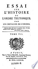 Essai Sur L'Histoire De L'Ordre Teutonique. Par Un Chevalier De L'Ordre