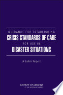 Guidance For Establishing Crisis Standards Of Care For Use In Disaster Situations