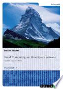 Cloud Computing am Finanzplatz Schweiz. Chancen und Gefahren
