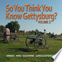 So You Think You Know Gettysburg  Volume 2