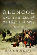 Glencoe and the End of the Highland War