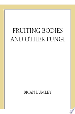 Fruiting Bodies and Other Fungi - ISBN:9781466818699
