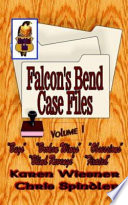 Falcon's Bend Case Files, Vol 1 (The Early Cases)