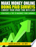 Make Money Online Doing Paid Surveys   Convert Your Spare Time Into Cash   Strategies   Tips to Maximize Your Earnings