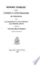 Memorie storiche sopra l universit   e l istituto delle scienze di Bologna