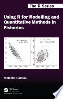 Using R For Modelling And Quantitative Methods In Fisheries