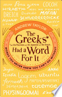 The Greeks Had a Word For It Right Word? Perhaps You Want To Articulate