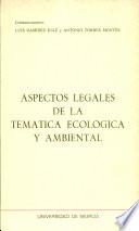 Aspectos legales de la temática ecológica y ambiental