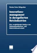 Innovationsmanagement in deregulierten Netzindustrien