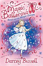 Rosa and the Magic Dream: Rosa's Adventures [Book]
