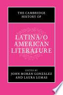 The Cambridge History of Latina o American Literature
