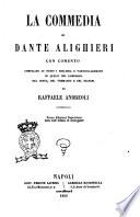 La Commedia di Dante Alighieri con comento compilato su tutti i migliori  e particolarmente su quelli del Lombardi  del Costa  del Tommaseo e del Bianchi da Raffaele Andreoli