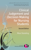 Clinical Judgement And Decision Making For Nursing Students : in order to become a registered nurse it...