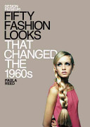 Fifty Fashion Looks that Changed the 1960 s