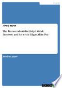 The Transcendentalist Ralph Waldo Emerson and his critic Edgar Allan Poe
