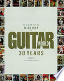The Complete History of Guitar World