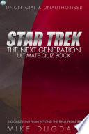 Star Trek  The Next Generation     Ultimate Quiz Book