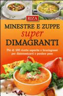 Minestre e zuppe super dimagranti  Pi   di 100 ricette saporite e bruciagrassi per disintossicarti e perdere peso