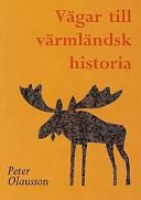 Vägar till värmländsk historia