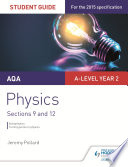 AQA A level Year 2 Physics Student Guide  Sections 9 and 12