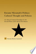 Kwame Nkrumah s Politico Cultural Thought and Politics