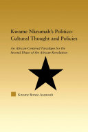 Kwame Nkrumah's Politico-Cultural Thought and Politics Book