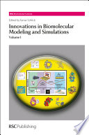Innovations in Biomolecular Modeling and Simulations