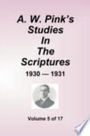 A W Pink S Studies In The Scriptures 1930 31 Volume 5 Of 17