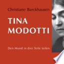 Tina Modotti. Den Mond in drei Teile teilen