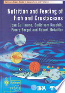 Nutrition and Feeding of Fish and Crustaceans In Detail The Current State Of The Art Scientific Research
