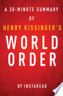 World Order By Henry Kissinger A 30 Minute Instaread Summary