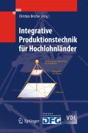 Integrative Produktionstechnik für Hochlohnländer
