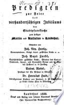 Predigten zur Feier des vierhundertj  hrigen Jubil  ums der Stadtpfarrkirche zum heiligen Martin und Kastulus in Landshut