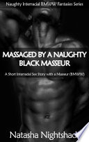 Massaged by a Naughty Black Masseur