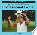 A Day in the Life of a Professional Golfer