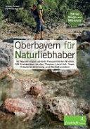 Oberbayern für Naturliebhaber