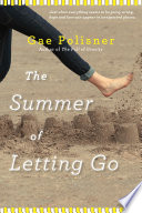 The Summer Of Letting Go : . . . but francesca schnell is...