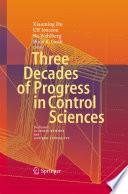 Three Decades of Progress in Control Sciences
