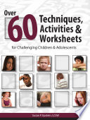 Over 60 Techniques  Activities   Worksheets for Challenging   Adolescents