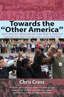 Towards the  Other America   Anti Racist Resources for White People Taking Action for Black Lives Matter Book PDF