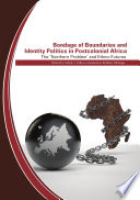 Bondage of Boundaries and Identity Politics in Postcolonial Africa