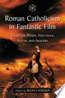 Roman Catholicism in Fantastic Film