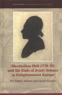 Maximilian Hell (1720-92) and the Ends of Jesuit Science in Enlightenment Europe
