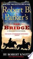 Robert B  Parker s the Bridge