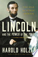 Lincoln and the Power of the Press Book PDF