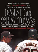 Game Of Shadows : mark mcgwire and sammy sosa, embarked on a...