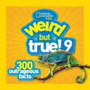 Weird But True 9